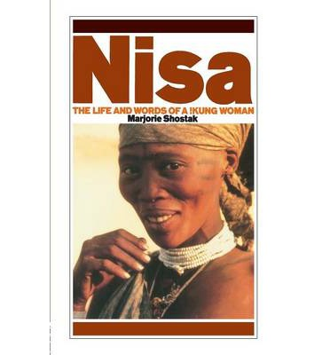"nisa the life and words of a kung woman essay Marjorie shostak's ethnography, ""nisa -the life and words of a kung woman"", delivers remarkable information on the kung tribe of hunters and gatherers from."