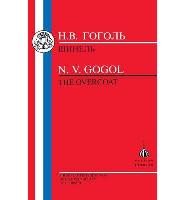 the overcoat by nikolay gogol a Nikolai vasilievich gogol (1809-52) ukrainian-born russian author and dramatist is deemed by many as the father of russia's golden age of realism nikolai vasilievich gogol was born on his parents' estate in sorochintsi, ukraine, on 31 march, 1809.