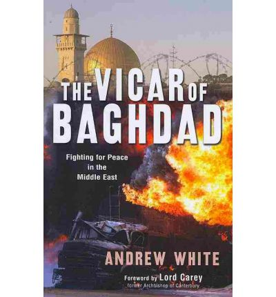 The Vicar of Baghdad : Fighting for Peace in the Middle East