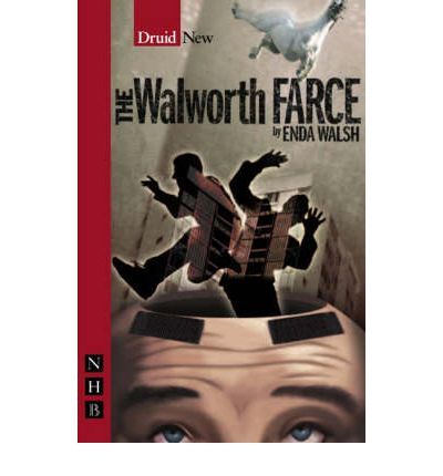 The walworth farce enda walsh 9781854599971 for Farce in english