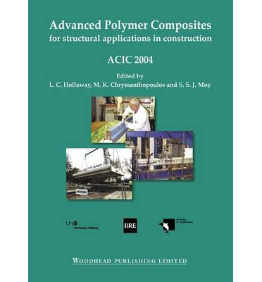 Advanced Polymer Composites for Structural Applications in Construction 2004 : ACIC 2004