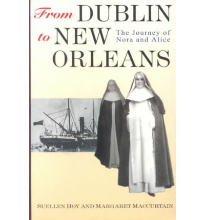 From Dublin to New Orleans : The Journey of Nora and Alice