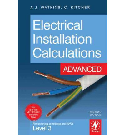 Electrical Installation Calculations: Advanced : For Technical Certificate and NVQ Level 3