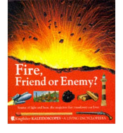 fire friend or enemy Get this from a library fire, friend or enemy note: citations are based on reference standards however, formatting rules can vary widely between applications and fields of interest or.