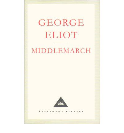 Middlemarch : A Study of Provinicial Life