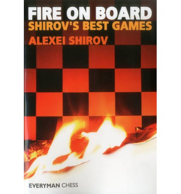 Fire on Board: Shirov's Best Games