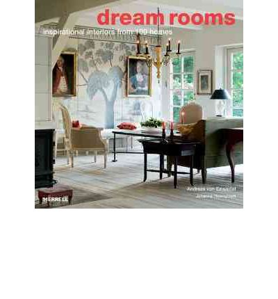 Dream Rooms : Inspirational Interiors from 100 Homes