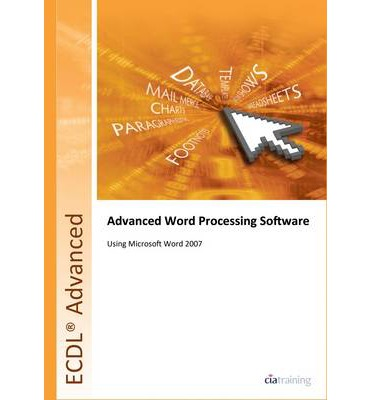 ECDL Advanced Syllabus 2.0 Module AM3 Word Processing Using Word 2007: Module AM3
