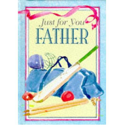 Just for You Father  Paperback  by Rose, Anne
