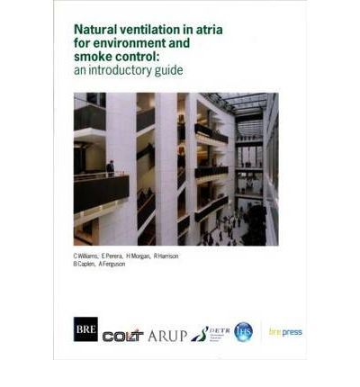 Natural Ventilation in Atria for Environment and Smoke Control : An Introductory Guide