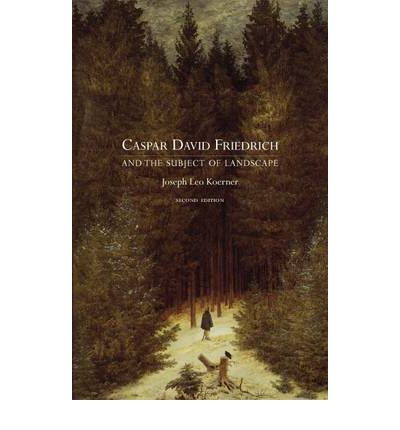 Caspar David Friedrich : and the Subject of Landscape