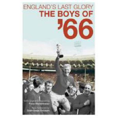 England's Last Glory : The Boys of 66