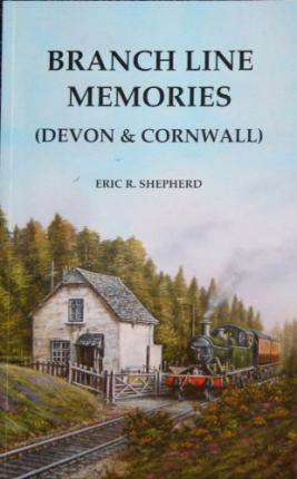Branch Line Memories: Devon and Cornwall v. 1