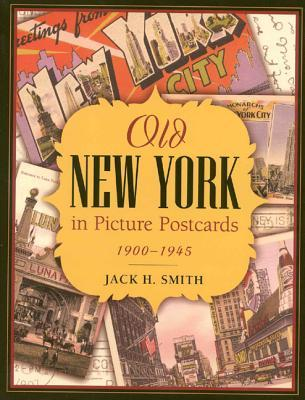 Old New York in Picture Postcards : 1900-1945