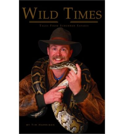 Wild Times : Tales from the Suburban Safari