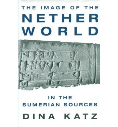 The Image of the Netherworld in the Sumerian Sources