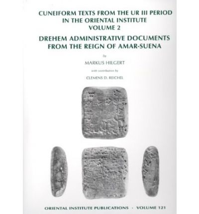 Cuneiform Texts from the Ur III Period in the Oriental Institute: Drehem Administrative Documents from the Reign of Amar-Suena v.2