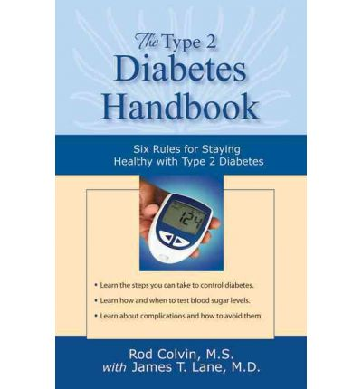 The Type 2 Diabetes Handbook : Six Rules for Staying Healthy with Type 2 Diabetes