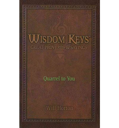 Wisdom Keys: Great Proverbs and Sayings : Book Iv: Quarrel to You