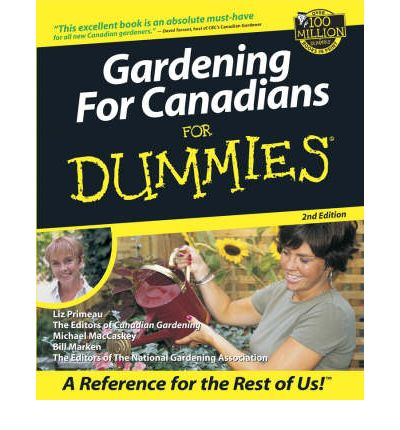 Gardening For Canadians For Dummies Liz Primeau
