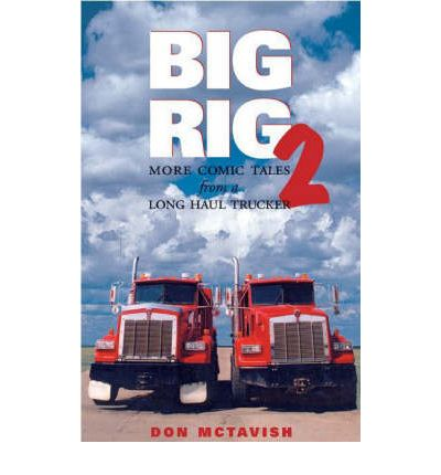 Big Rig 2 : More Comic Tales From A Long Haul Trucker