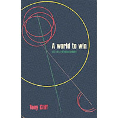 Ebook in txt format free download A World to Win : Life of a Revolutionary PDF MOBI 9781898876625 by Tony Cliff