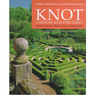 Knot gardens and parterres robin whalley 9781899531042 for English knot garden designs