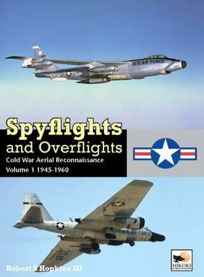 Spyflights and Overflights: US Strategic Aerial Reconnaissance, 1945-1960