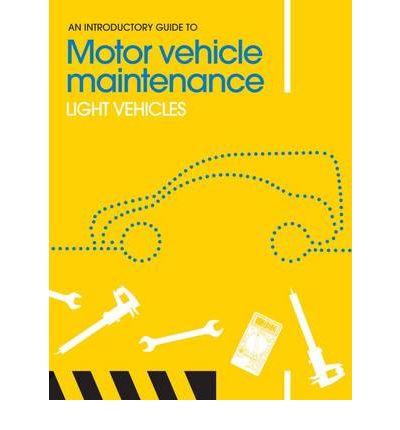 An introductory guide to motor vehicle maintenance phil Motor vehicle repair