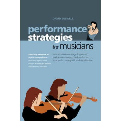 Performance Strategies for Musicians