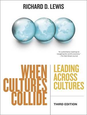 When Cultures Collide : Leading Across Cultures
