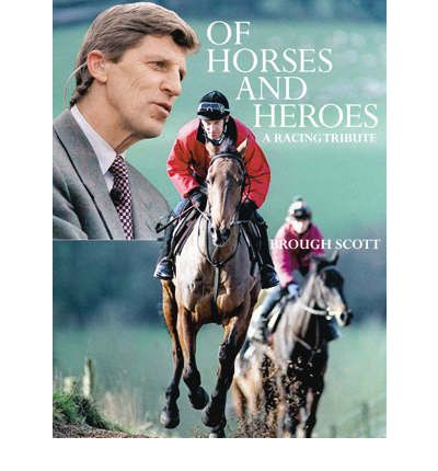 Of Horses and Heroes