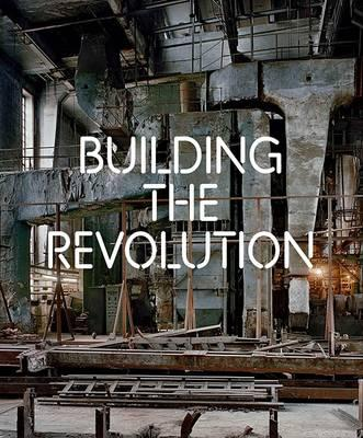 Building the Revolution