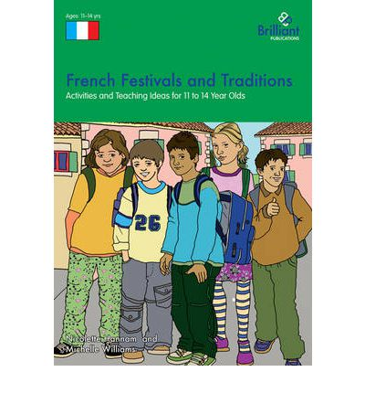 French Festivals and Traditions : Activities and Teaching Ideas for KS3