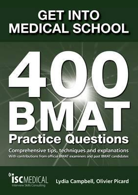Get into Medical School: 400 BMAT Practice Questions