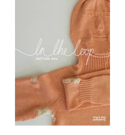 In the Loop : Knitting Now