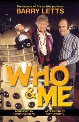 Download audio libri Who And Me : The Memoir of Barry Letts, Doctor Who Producer 1969-1974 (Italian Edition) MOBI by Barry Letts