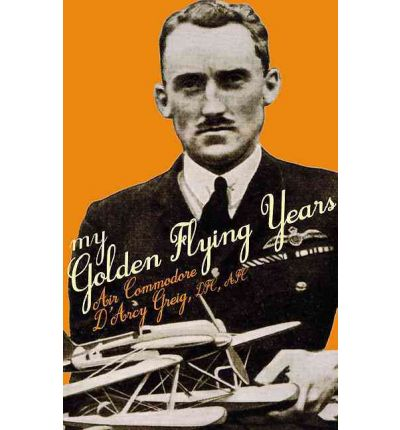 Audiolibri gratuiti in download mp3 My Golden Flying Years : From 1918 Over France, Through Iraq in the 1920s, to the Schneider Trophy Race of 1927 by D. D'arcy A. Greig,Norman Franks, Simon in Italian PDF