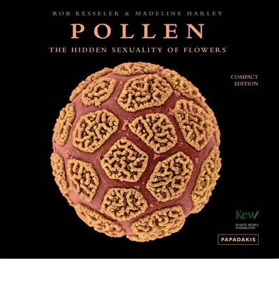 Pollen: The Hidden Sexuality of Plants
