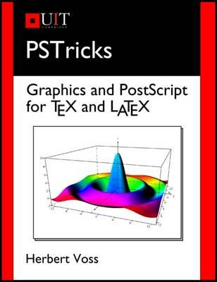 PSTricks : Graphics and PostScript for TeX and LaTeX