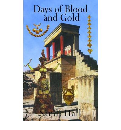Days of Blood and Gold : Sandi Hall : 9781907652301