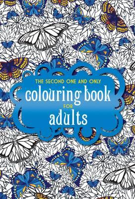 The Second One And Only Colouring Book For Adults 9781907912795