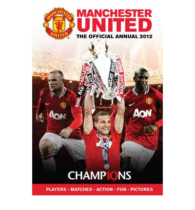 Official Manchester United FC Annual 2012 : 9781908221308