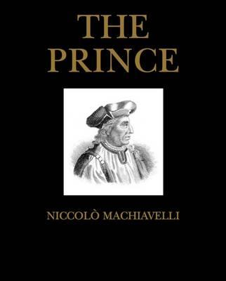 an examination of politics in niccolo machiavellis the prince The narrator of the prince is machiavelli himself the book is written as a gift to lorenzo di piero de'medici, the ruler of machiavelli's native city of florence the book is written as a gift to lorenzo di piero de'medici, the ruler of machiavelli's native city of florence.