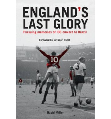 Téléchargez des livres sur ipod Englands Last Glory: Pursuing Memories of 66 Onward to Brazil PDF ePub 9781909815445
