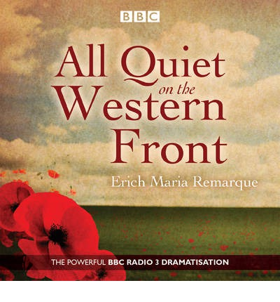 All Quiet on the Western Front : A BBC Radio Drama