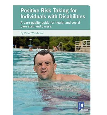 principles of positive risk taking for individuals Working with individuals with learning disabilities  working with individuals with learning disabilities provides an  principles of positive risk-taking for.