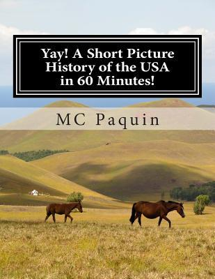 Yay! a Short Picture History of the USA in 60 Minutes!