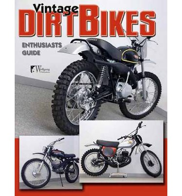 Pda e-book download Vintage Dirt Bikes Enthusiasts Guide by Timothy Remus PDF MOBI