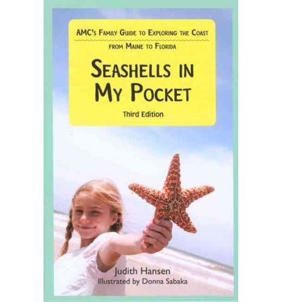 Seashells in My Pocket : AMC's Family Guide to Exploring the Coast from Maine to Florida
